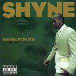 Shyne – 2004 – Godfather Buried Alive