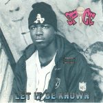 Spice 1 – 1991 – Let It Be Known EP