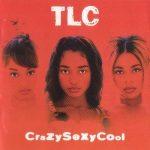 TLC – 1994 – CrazySexyCool