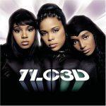 TLC – 2002 – 3D