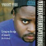 Toddy Tee – 1992 – Living On The Edge Of Insanity (The Life Album)