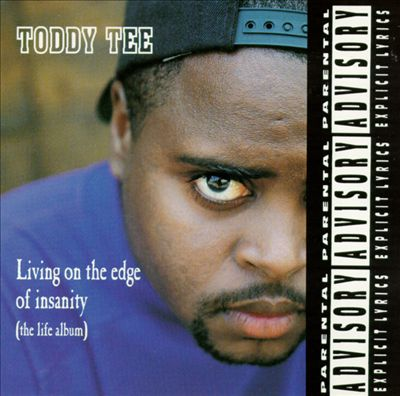 Toddy Tee - 1992 - Living On The Edge Of Insanity (The Life Album)