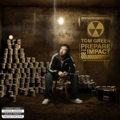 Tom Green - 2005 - Prepare For Impact