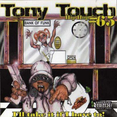 Tony Touch - 2001 - I'll Take It If I Have To!