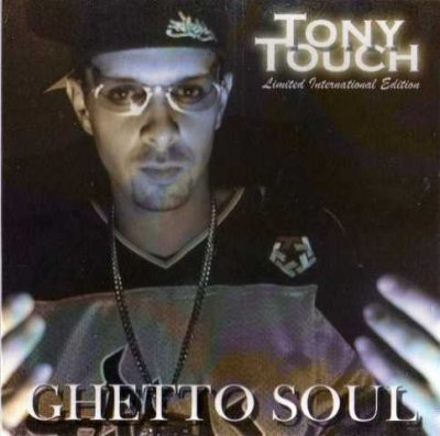 Tony Touch - 2002 - Ghetto Soul