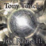 Tony Touch – 2002 – Just Bring It!