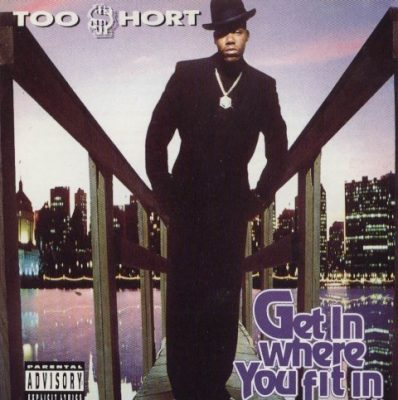 Too Short - 1993 - Get In Where You Fit In