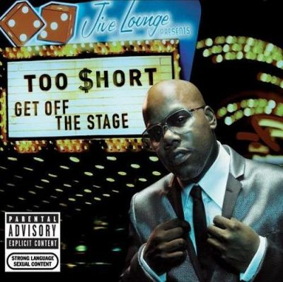 Too Short - 2007 - Get Off The Stage