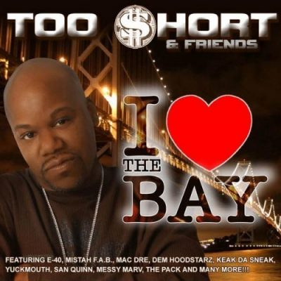 Too Short & Friends - 2007 - I Love The Bay
