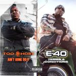 Too Short & E-40 – 2020 – Ain't Gone Do It / Terms and Conditions
