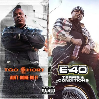 Too Short & E-40 - 2020 - Ain't Gone Do It / Terms and Conditions