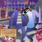 Toombstone – 1998 – Take A Fat Ass Hit