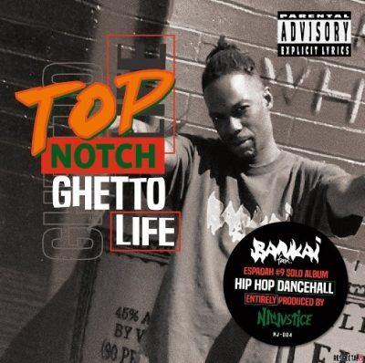 Top Notch - 2019 - Ghetto Life
