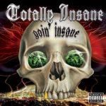 Totally Insane – 1993 – Goin Insane (2006-Remastered)