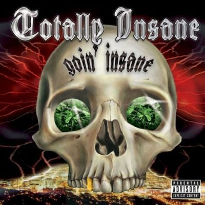 Totally Insane - 1993 - Goin Insane (2006-Remastered)
