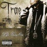 Trae – 2007 – Life Goes On