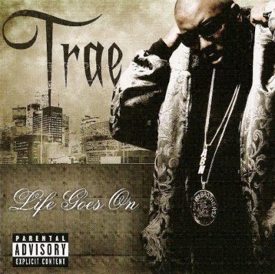 Trae - 2007 - Life Goes On