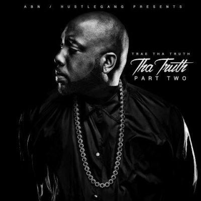 Trae Tha Truth - 2016 - Tha Truth, Part 2