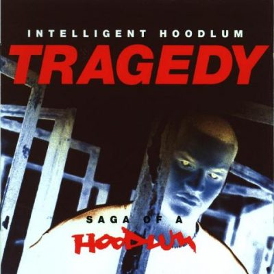 Tragedy Khadafi - 1993 - Tragedy: Saga Of A Hoodlum