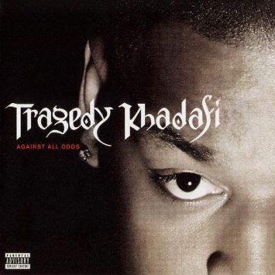 Tragedy Khadafi - 2001 - Against All Odds