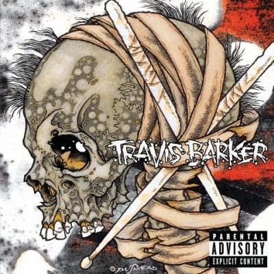 Travis Barker - 2011 - Give The Drummer Some (Deluxe Edition)