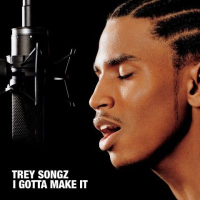 Trey Songz - 2005 - I Gotta Make It