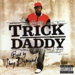 Trick Daddy – 2006 – Back By Thug Demand (Best Buy Edition)