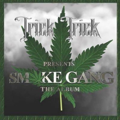 Trick-Trick - 2018 - Smoke Gang (The Album)