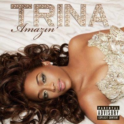 Trina - 2010 - Amazin'