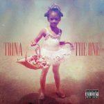 Trina – 2019 – The One