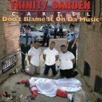 Trinity Garden Cartel – 1994 – Don't Blame It On Da Music