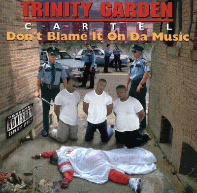 Trinity Garden Cartel - 1994 - Don't Blame It On Da Music