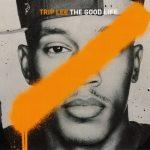 Trip Lee – 2012 – The Good Life