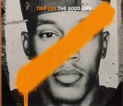 Trip Lee - 2012 - The Good Life