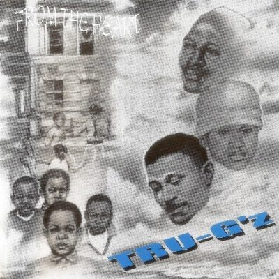 TRU-G'z - 1996 - From The Heart