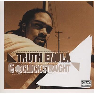 Truth Enola - 2004 - 6 O'Clock Straight