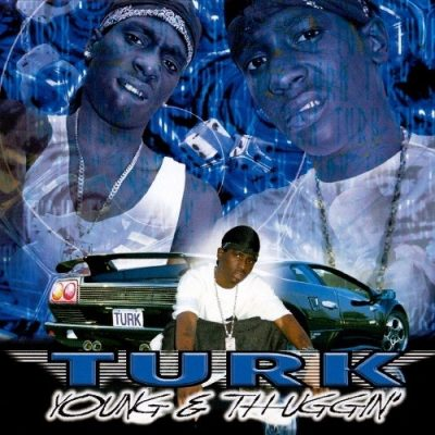 Turk - 2001 - Young And Thuggin