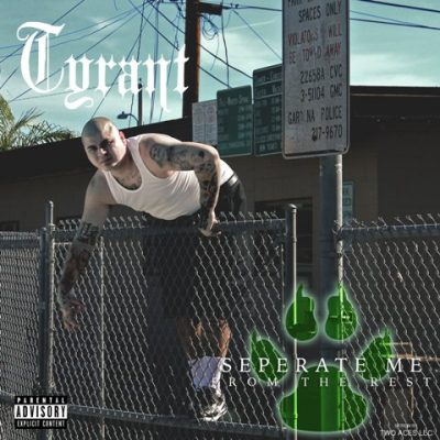 Tyrant - 2018 - Seperate Me From The Rest