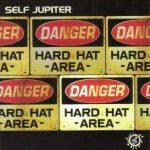 Self Jupiter – 2001 – Hard Hat Area