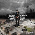 Smoke Dawg – 2018 – Struggle Before Glory