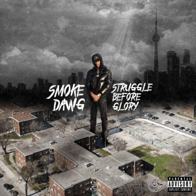 Smoke Dawg - 2018 - Struggle Before Glory