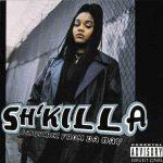 Sh'Killa – 1996 – Gangstrez From Da Bay