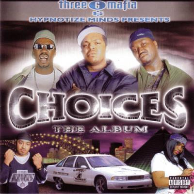 Three 6 Mafia - 2001 - Choices: The Album
