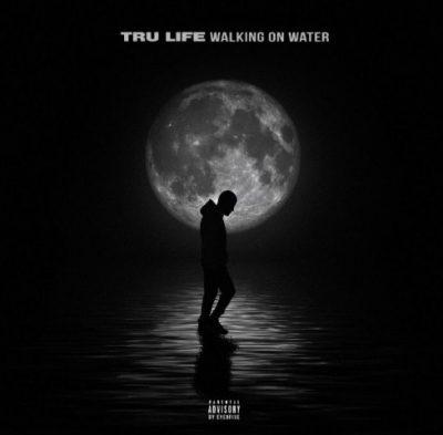 Tru Life - 2018 - Walking On Water