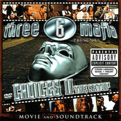 Three 6 Mafia - 2005 - Choices II: The Setup