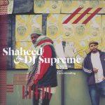 Shaheed & DJ Supreme – 2013 – Knowledge Rhythm And Understanding