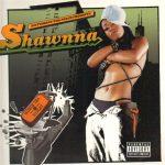 Shawnna – 2004 – Worth Tha Weight