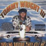 Tommy Wright III – 1998 – Feel Me Before They Kill Me