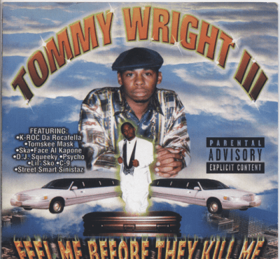 Tommy Wright III - 1998 - Feel Me Before They Kill Me
