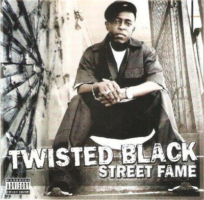 Twisted Black - 2007 - Street Fame